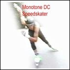 Monotone DC - Speedskater